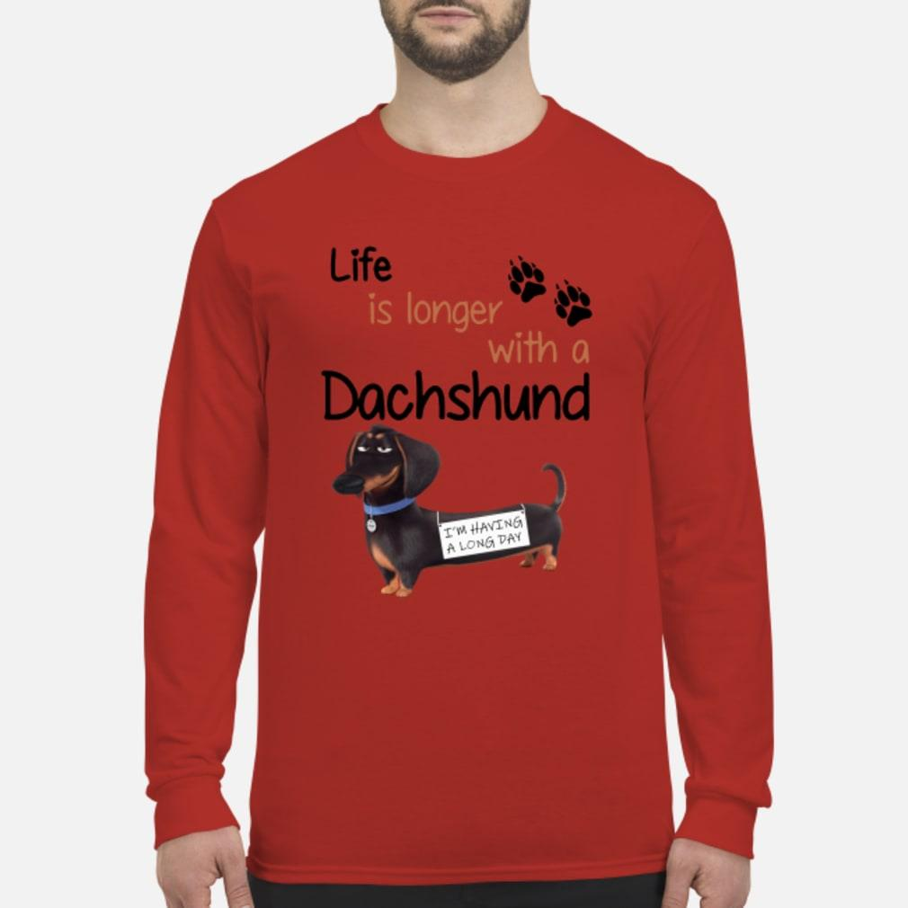 Life is longer with a Dachshund shirt Long sleeved