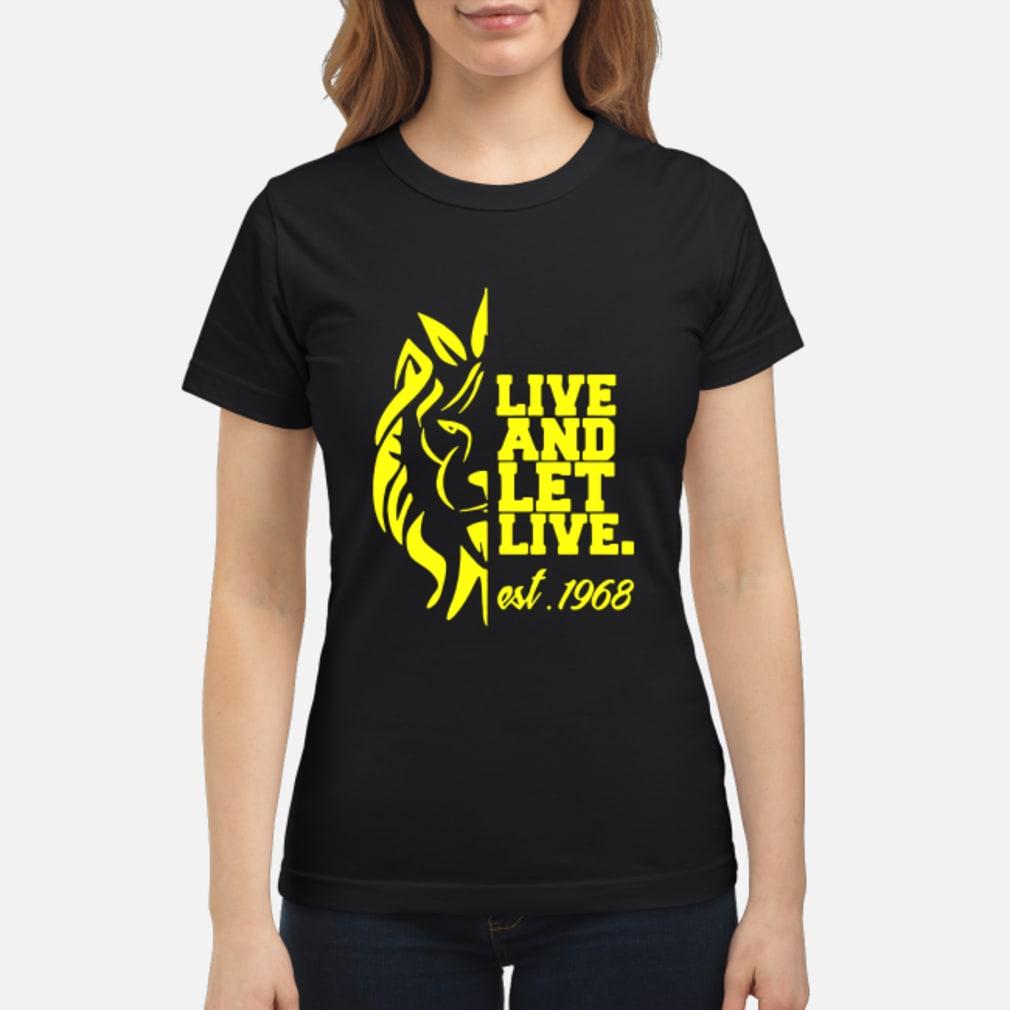 Lion Live and Let Live est 1968 shirt ladies tee