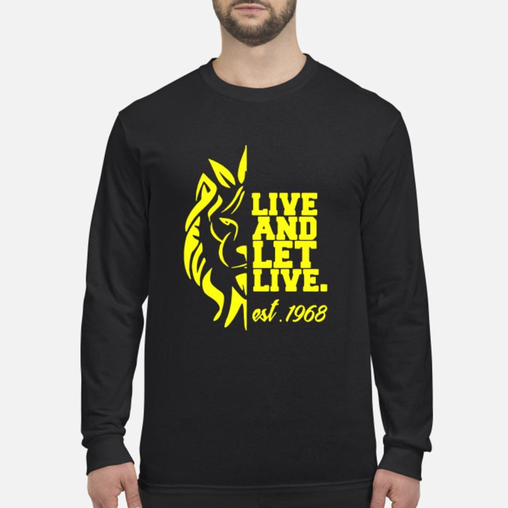 Lion Live and Let Live est 1968 shirt Long sleeved