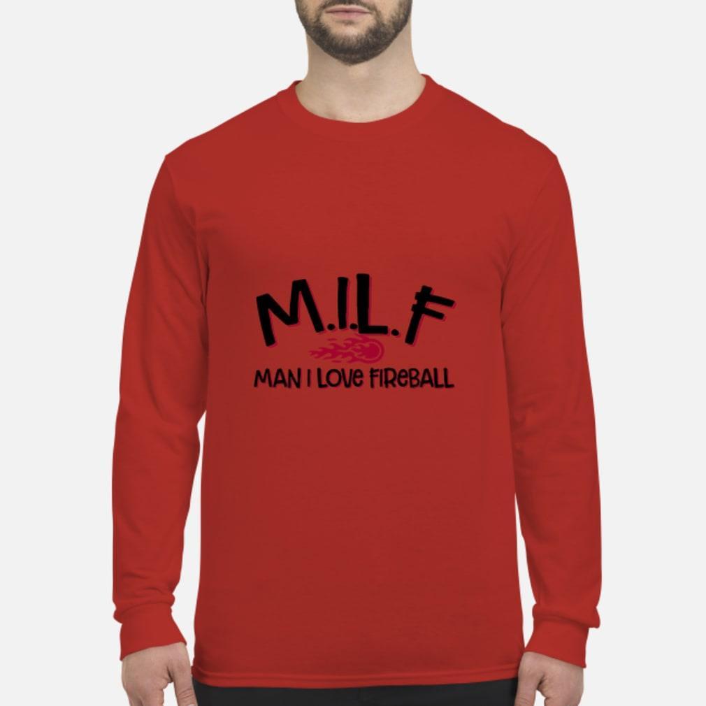 MILF man I love fireball shirt Long sleeved
