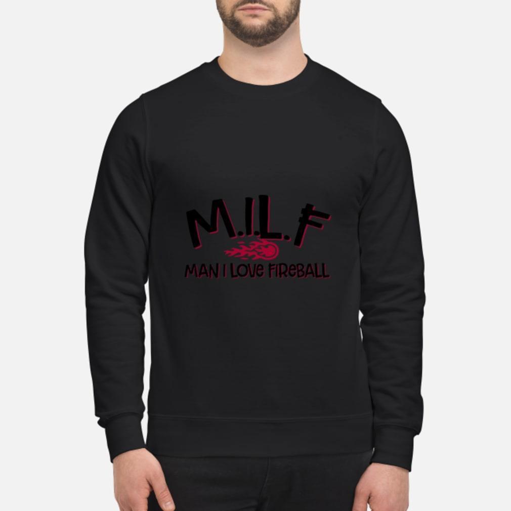 MILF man I love fireball shirt sweater