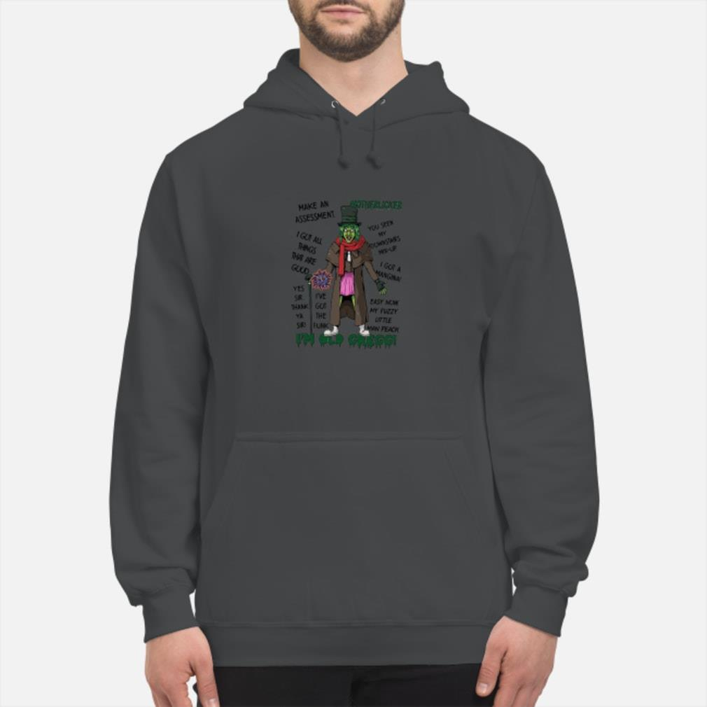 Motherlicker I'm old I Got all thing shirt hoodie