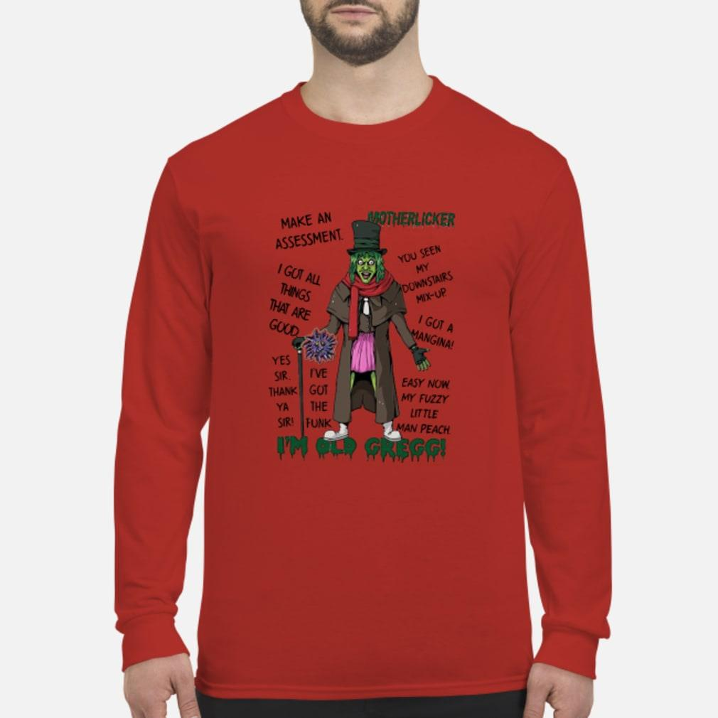 Motherlicker I'm old I Got all thing shirt Long sleeved
