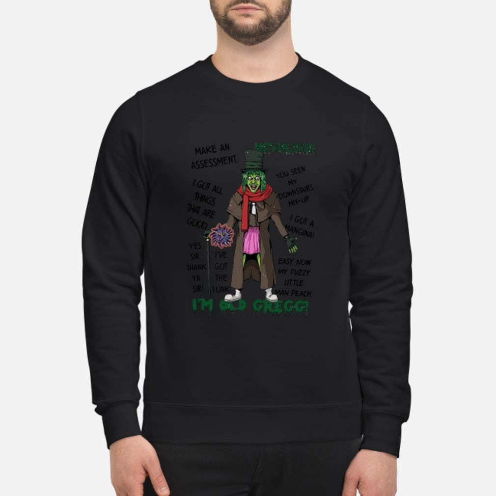 Motherlicker I'm old I Got all thing shirt sweater