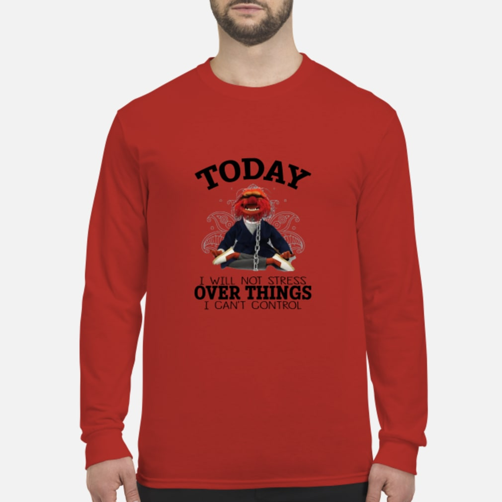 Muppets Yoga To day I will Not Stress Over things I cant Control shirt Long sleeved