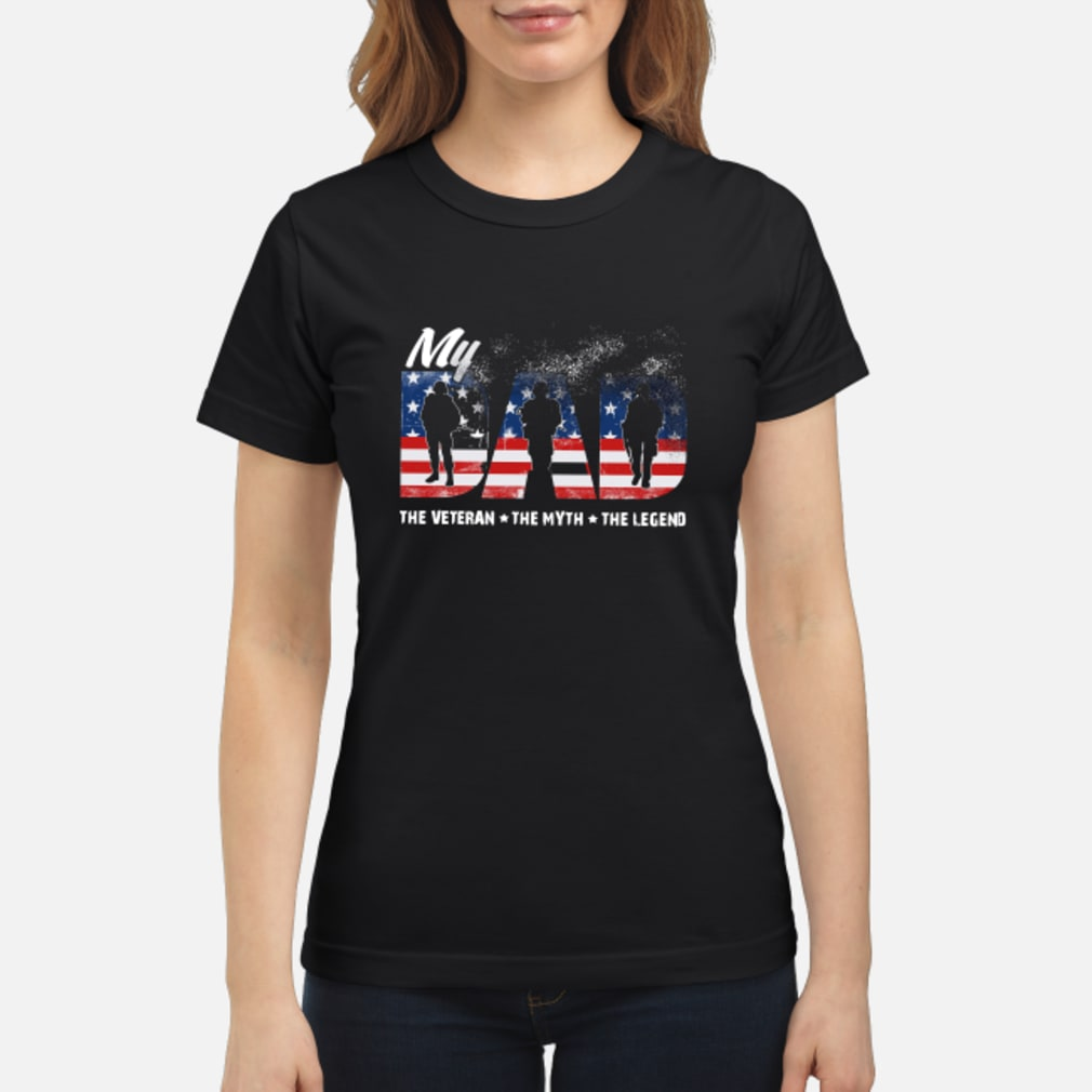 My Dad The Veteran The Myth The lengend shirt ladies tee
