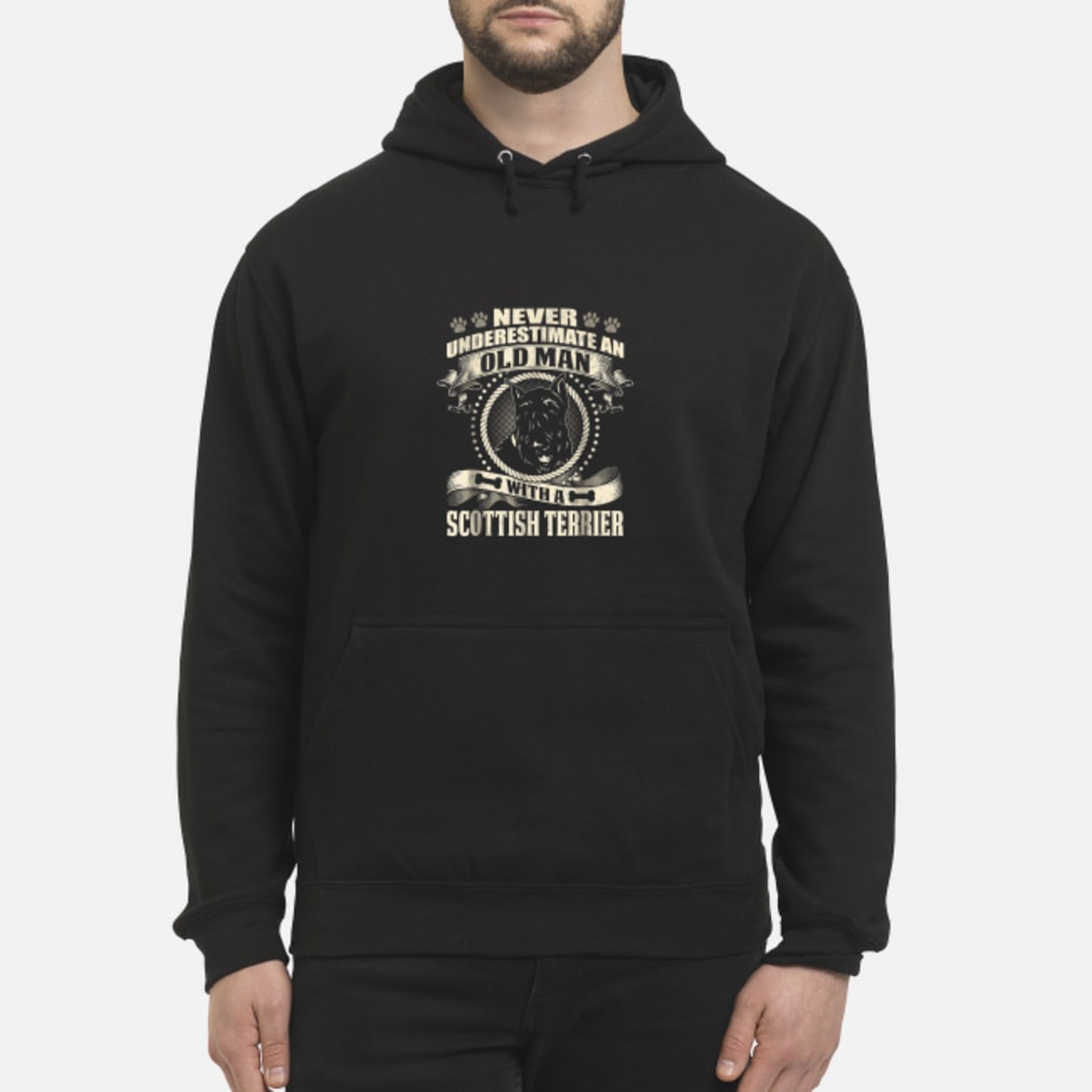 Never Underestimate An Old Man With A Scottish Terrier Shirt hoodie