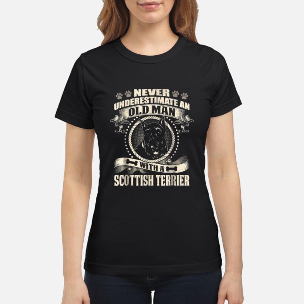Never Underestimate An Old Man With A Scottish Terrier Shirt ladies tee