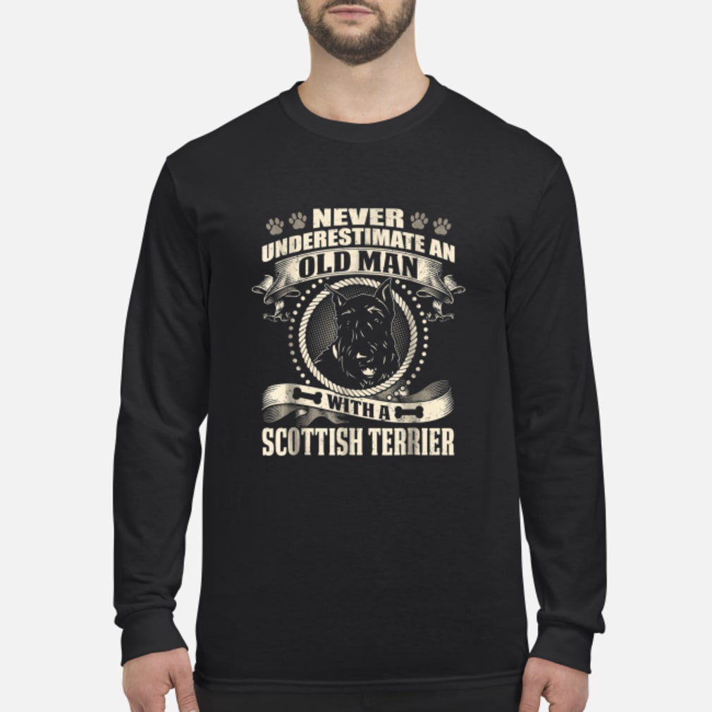 Never Underestimate An Old Man With A Scottish Terrier Shirt Long sleeved