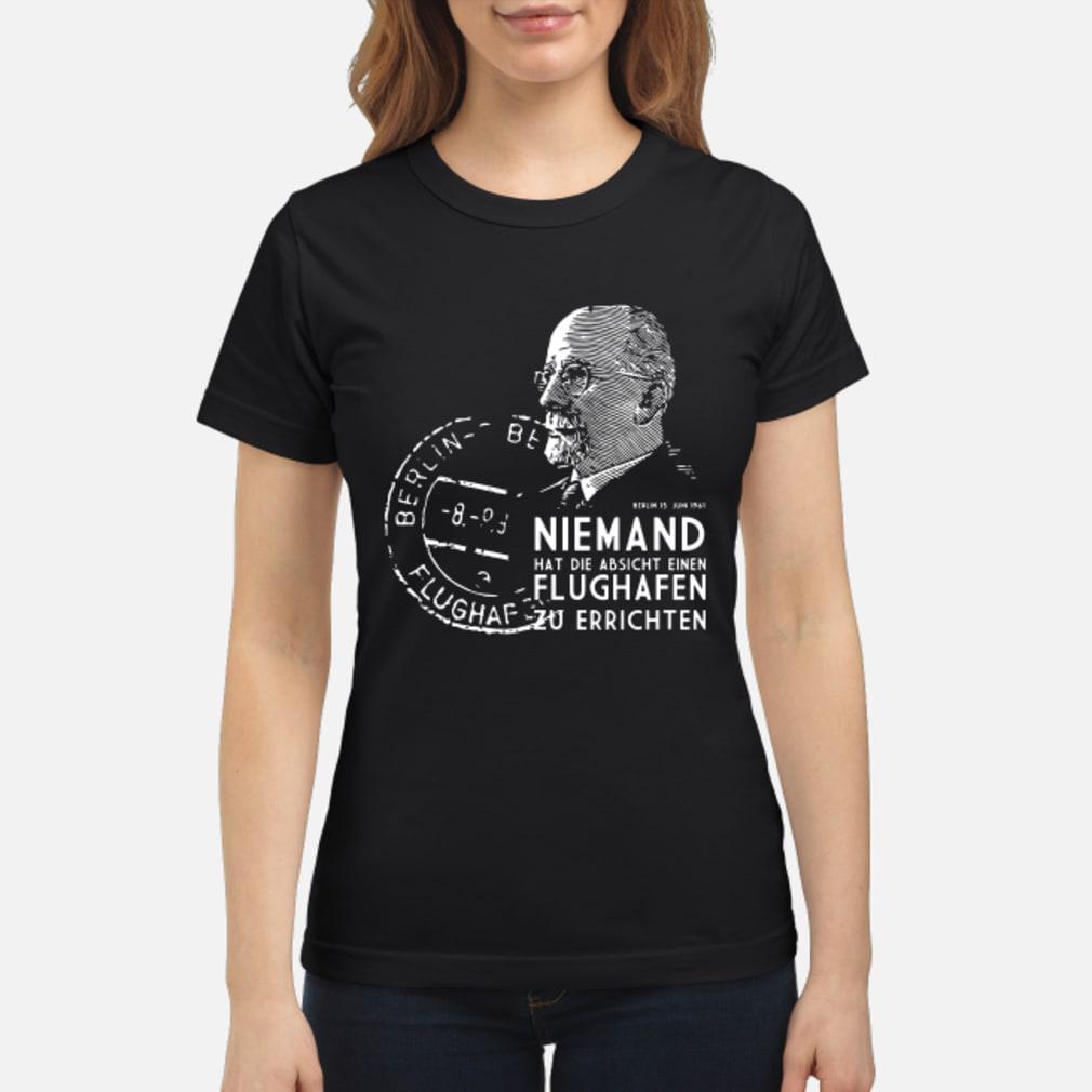 Niemand Hat Die Absicht Einen Flughafen T Shirt ladies tee
