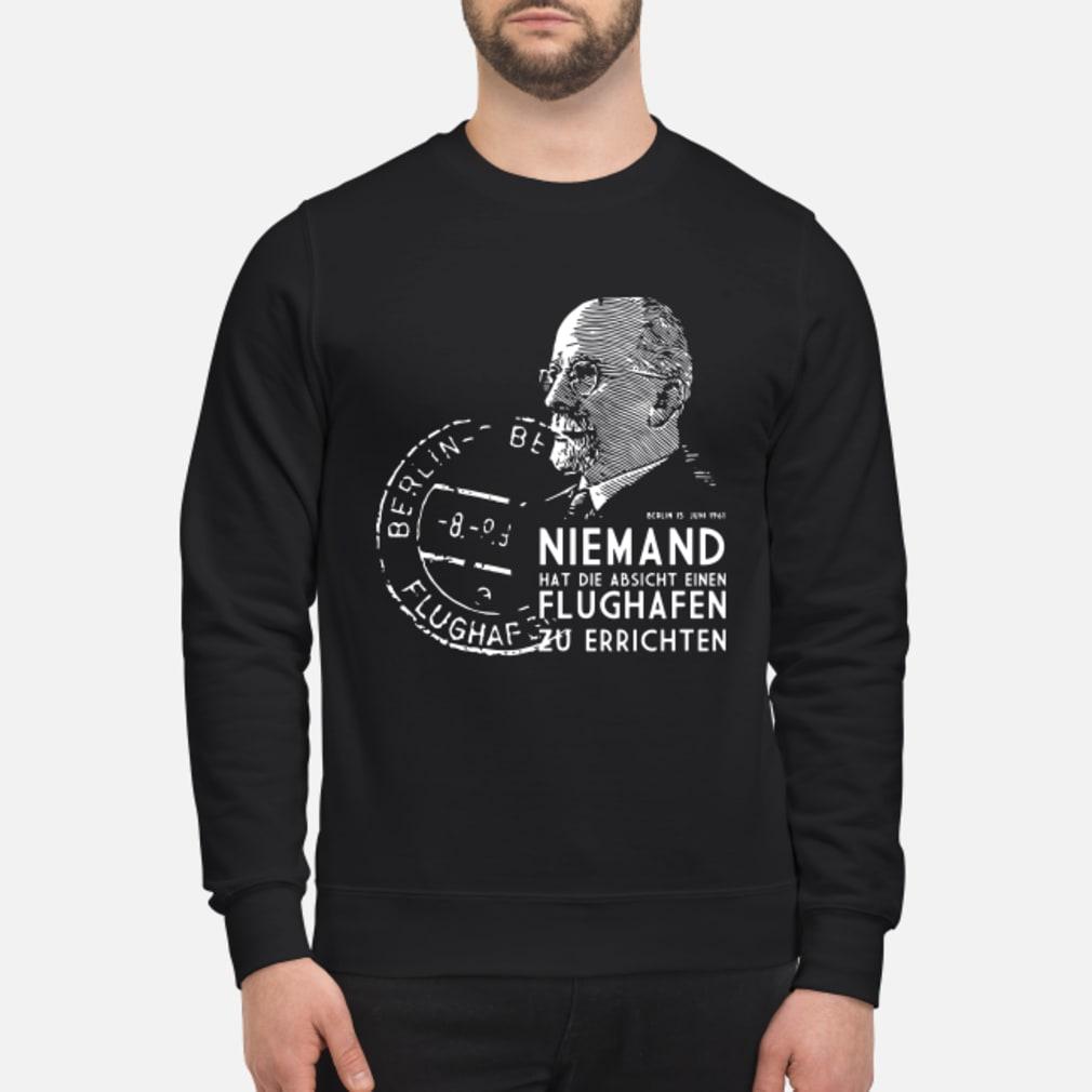 Niemand Hat Die Absicht Einen Flughafen T Shirt sweater