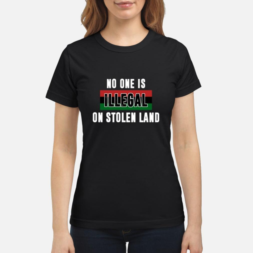 No One Is Illegal On Stolen Land Shirt ladies tee