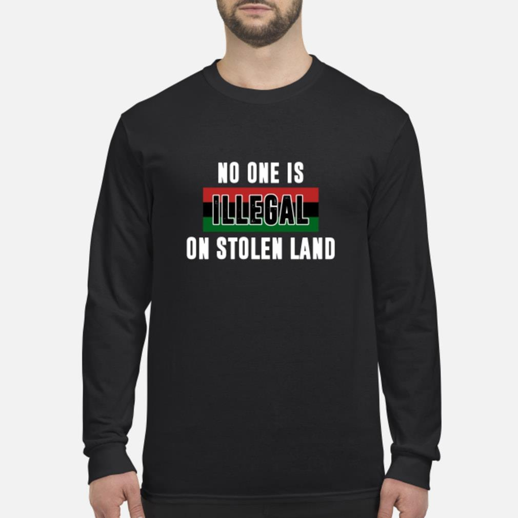 No One Is Illegal On Stolen Land Shirt Long sleeved