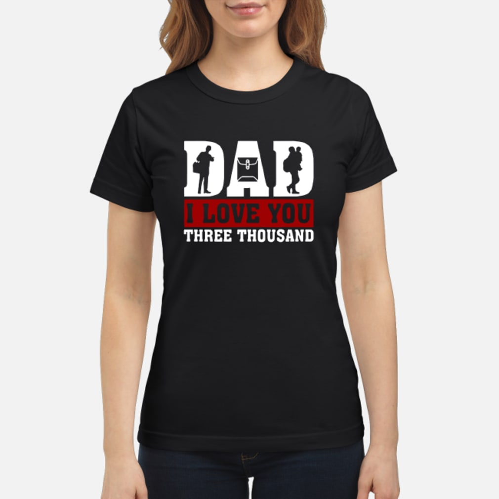 Officer Dad I love You Three Thousand shirt ladies tee