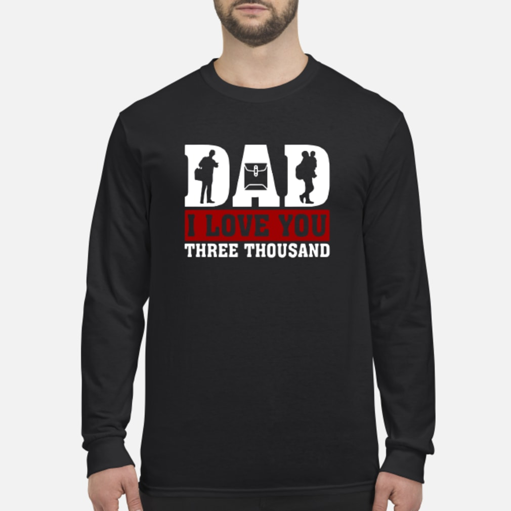 Officer Dad I love You Three Thousand shirt Long sleeved