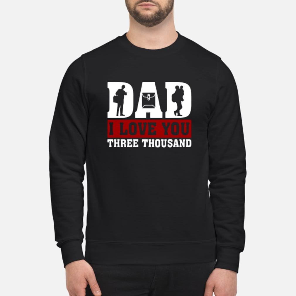 Officer Dad I love You Three Thousand shirt sweater