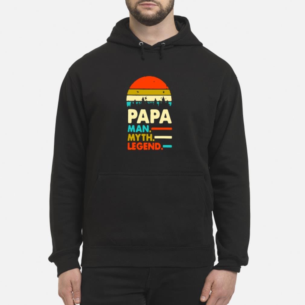 Papa man myth legend shirt hoodie