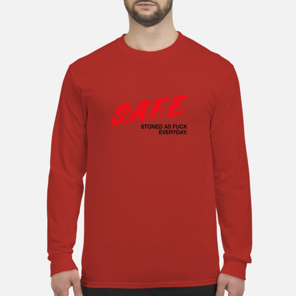 SAFE Stoned As Fuck Everyday Shirt Long sleeved
