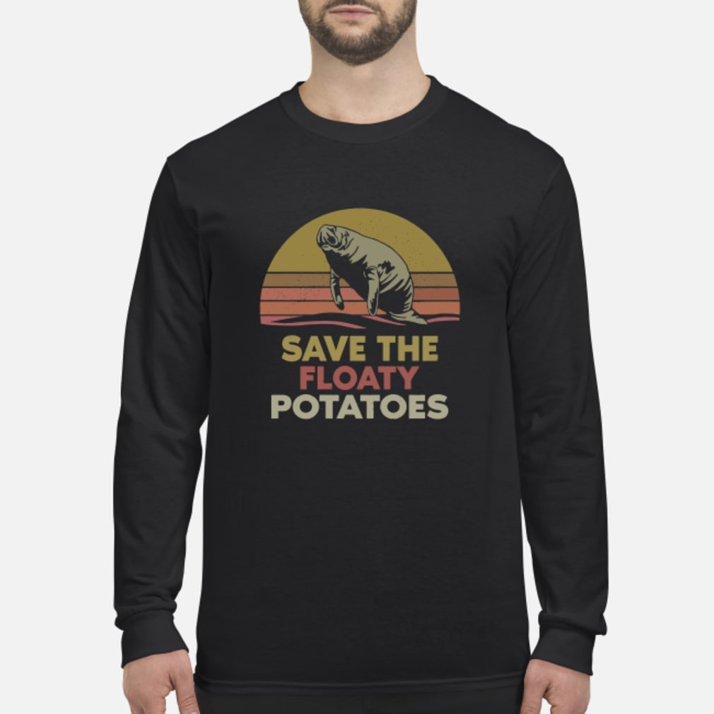 Save the floaty potatoes vintage shirt Long sleeved