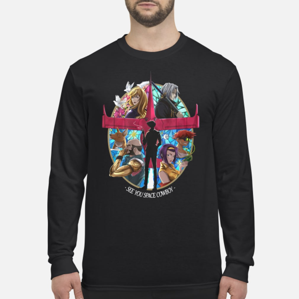 See you space cowboy shirt Long sleeved