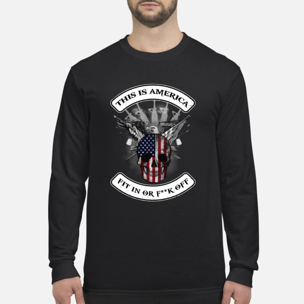 Skull veteran this is America fit in or fuck off shirt Long sleeved