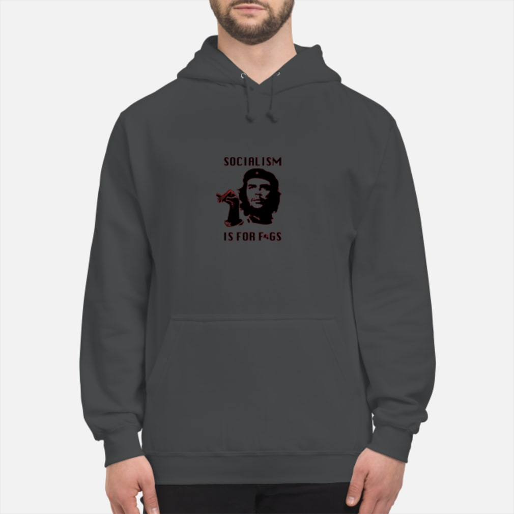 Socialism is for figs T-Shirt hoodie