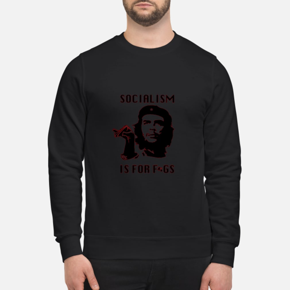 Socialism is for figs T-Shirt sweater