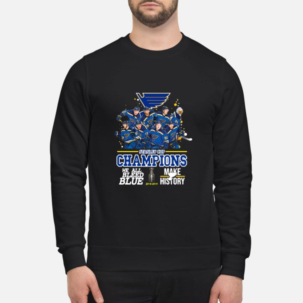 Stanley Cup Champions we all bleed blue make history hoodie Shirt sweater