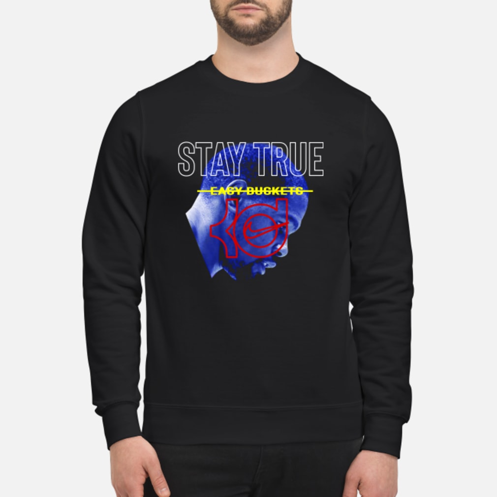 Stay True Easy Buckets Kevin Durant Nike Shirt sweater