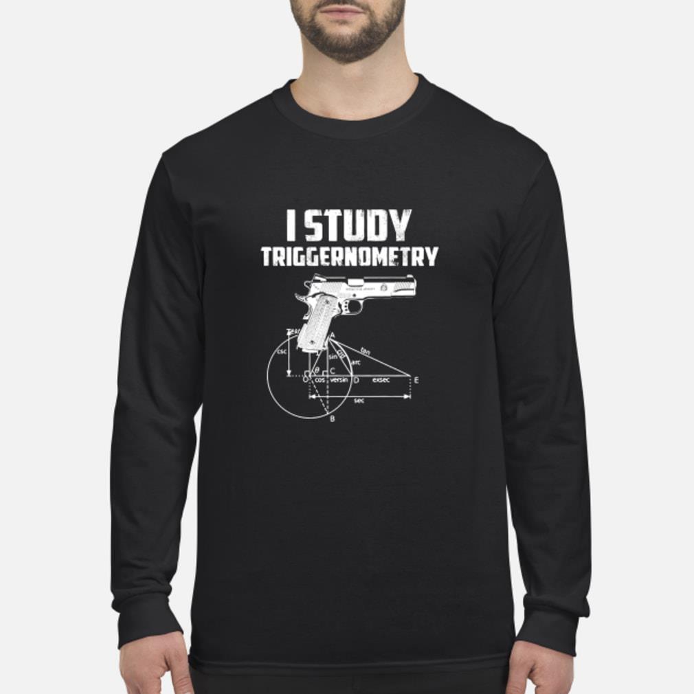 Study triggernometry shirt Long sleeved