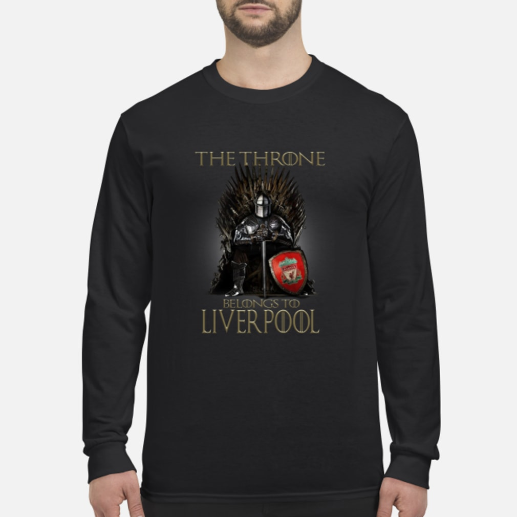 The Throne belongs to liverpool shirt Long sleeved