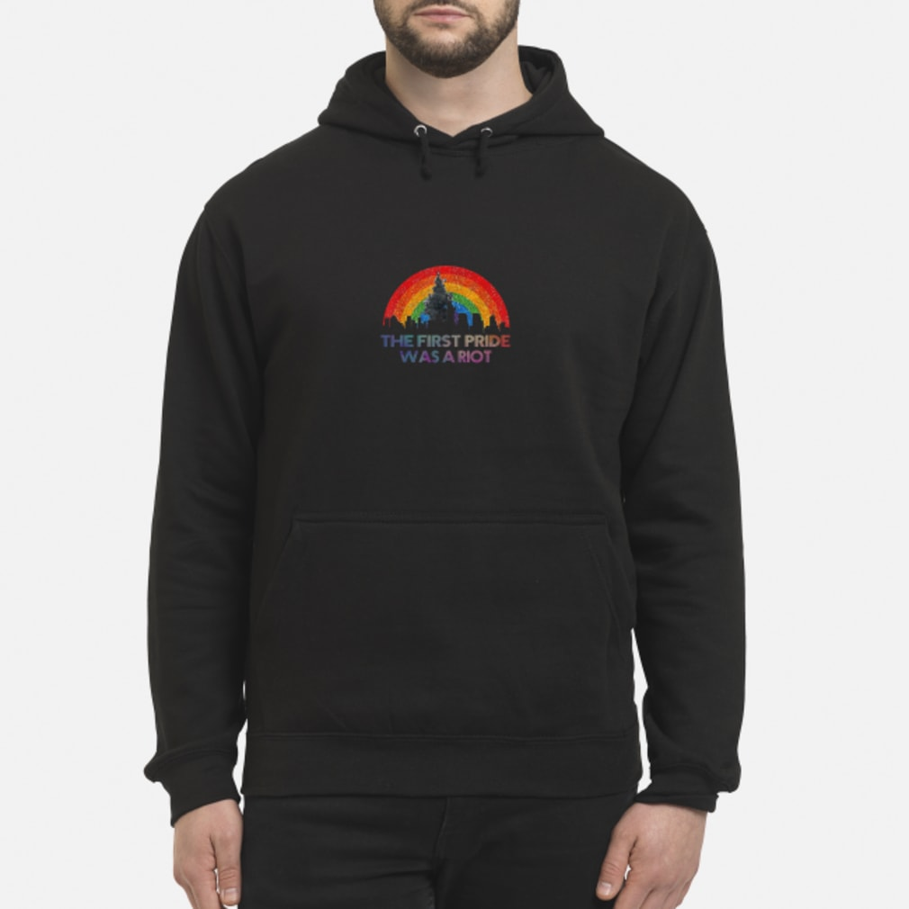 The first pride was a riot shirt hoodie