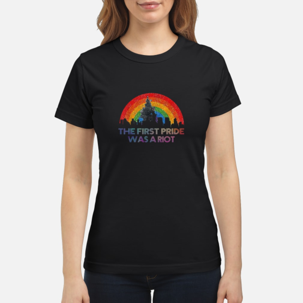 The first pride was a riot shirt ladies tee