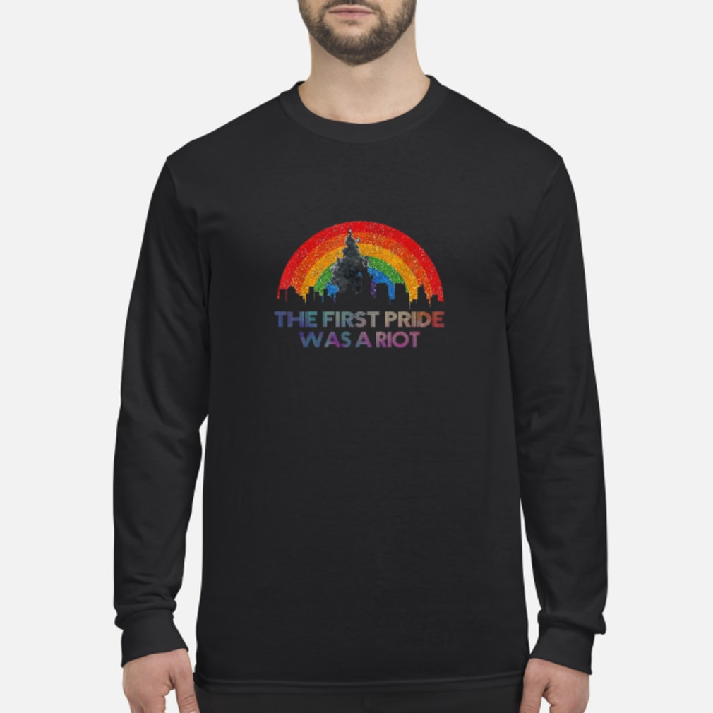 The first pride was a riot shirt Long sleeved
