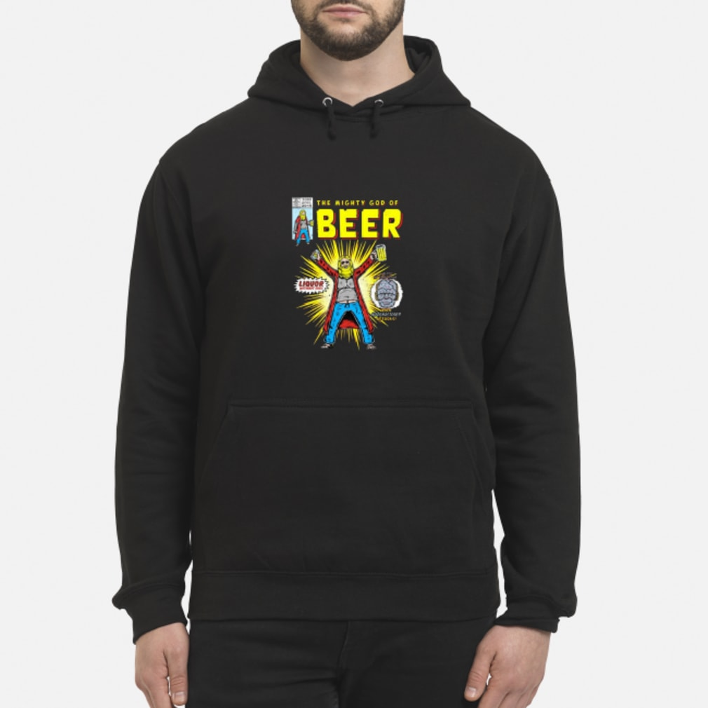 The mighty gods of beer shirt hoodie