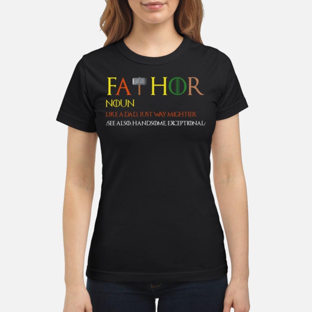 Thor Fathor like a dad just way mightier shirt ladies tee