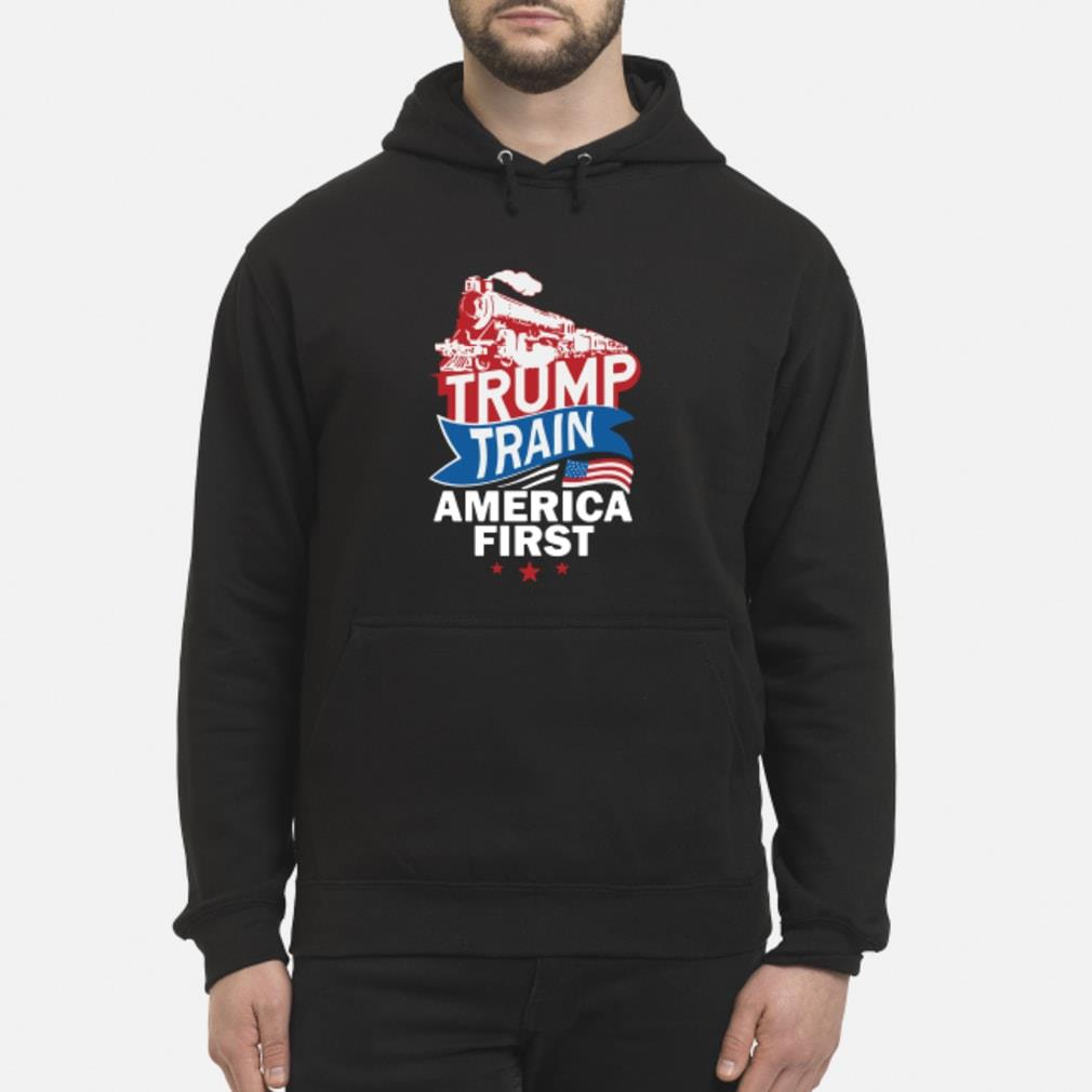 Trump Train America First Shirt hoodie