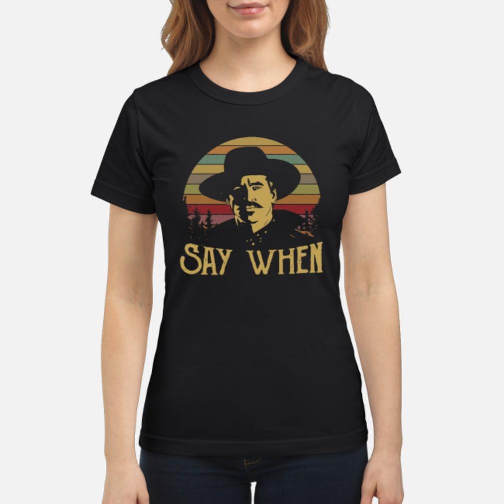 Vintage Tombstsone Say When shirt ladies tee