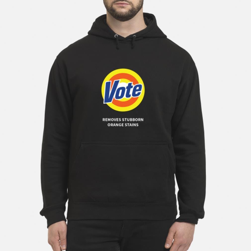 Vote Removes Stubborn Orange Stains Shirt hoodie