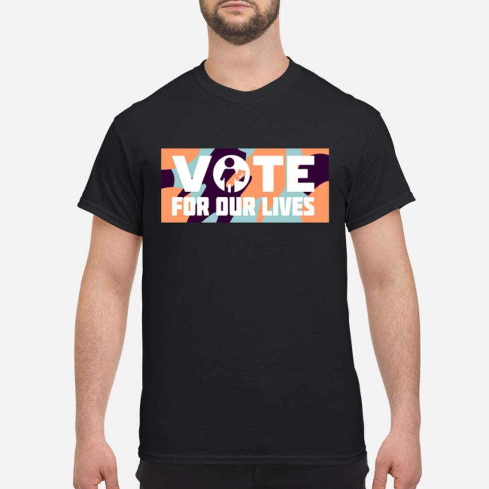 Vote for our lives Shirt