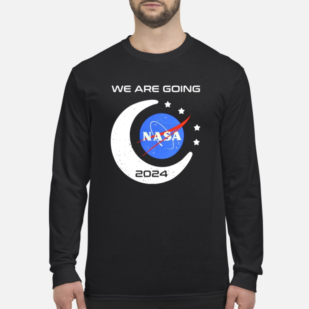 We Are Going Nasa 2024 Shirt Long sleeved