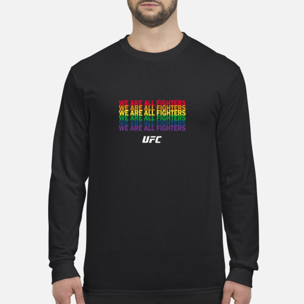 We are all fighters ufc shirt Long sleeved