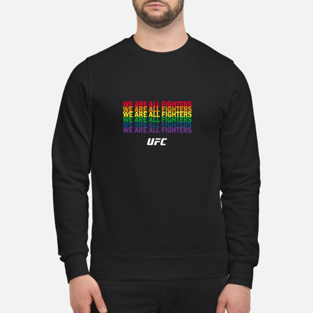 We are all fighters ufc shirt sweater