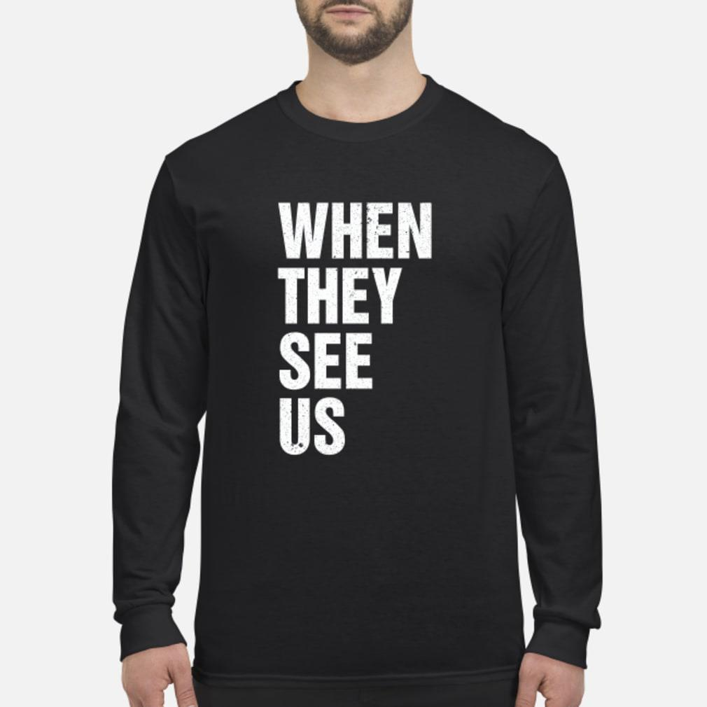 When They See Us T-Shirt Long sleeved
