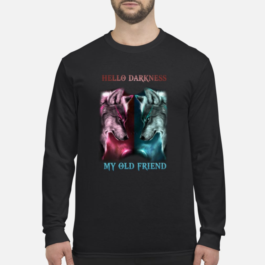 Wolves Hello Darkness my old friend shirt Long sleeved