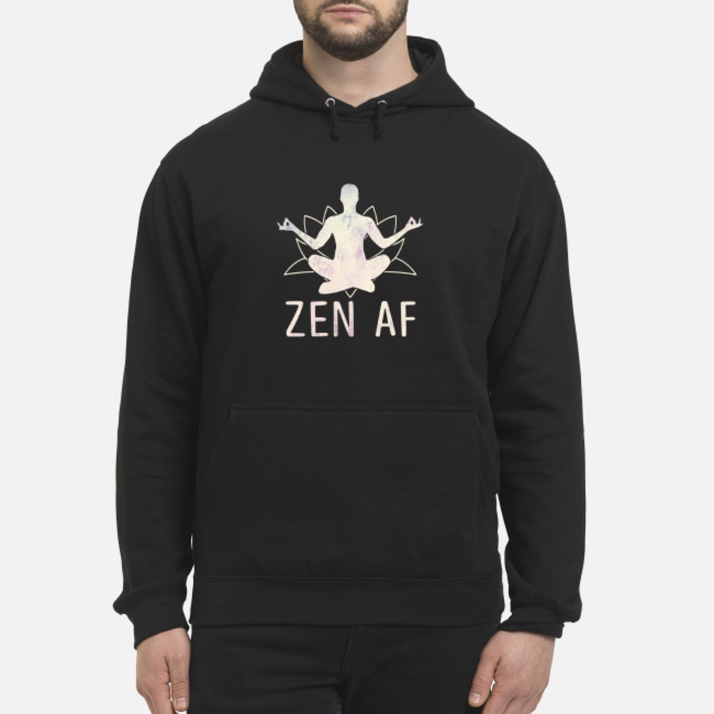 Zen AF Yoga shirt hoodie