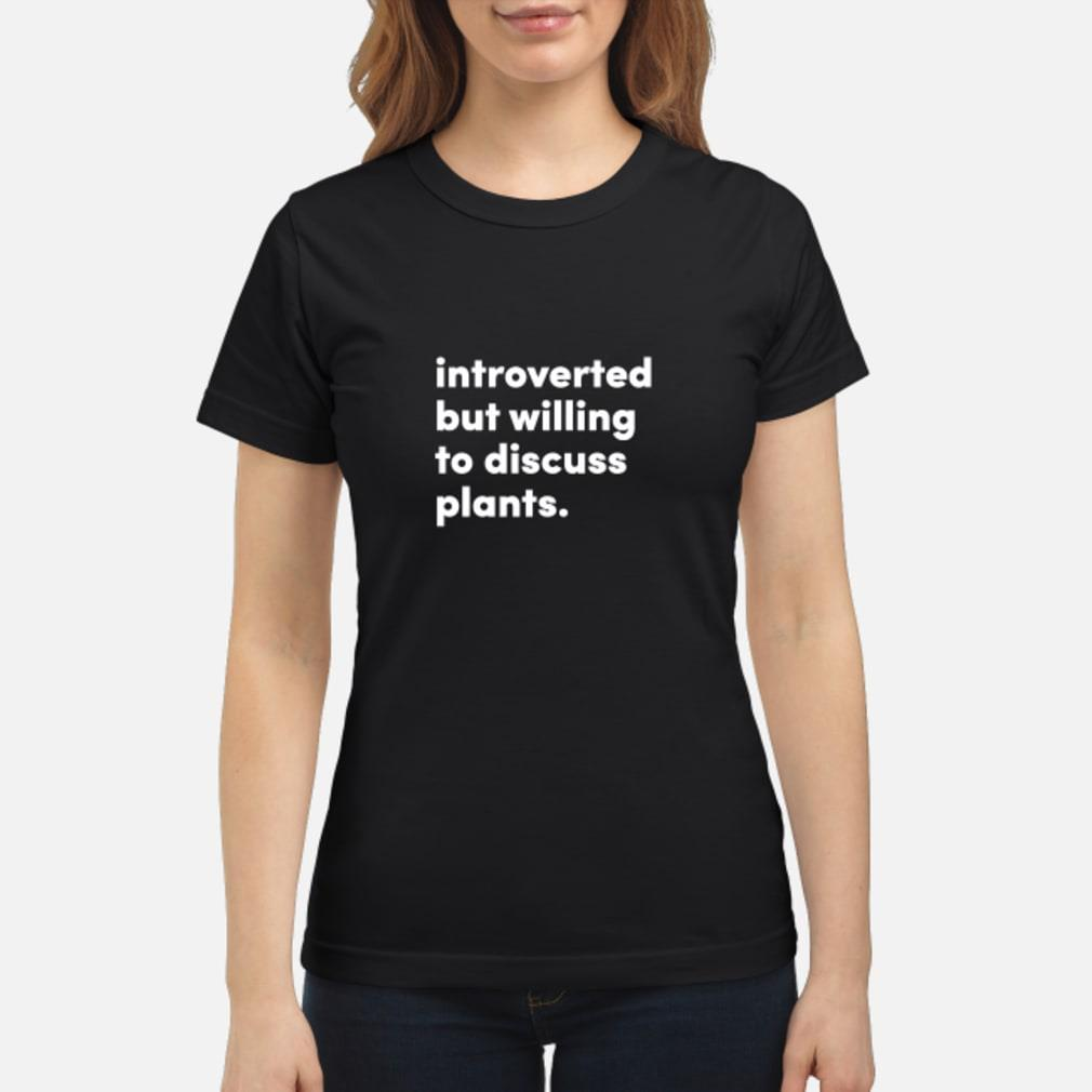 introverted but willing to discuss plants shirt ladies tee