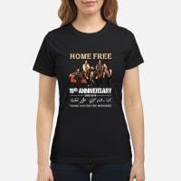 19th Anniversary Home Free Signature shirt ladies tee