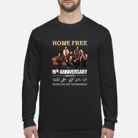 19th Anniversary Home Free Signature shirt Long sleeved