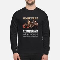 19th Anniversary Home Free Signature shirt sweater